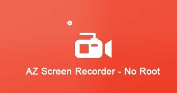 AZ Screen Recorder No Root